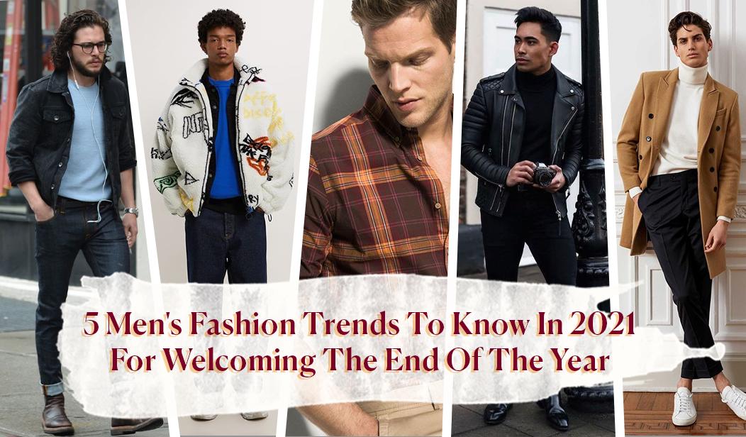 5 Trend Fashion Pria di 2021 Untuk Menyambut Akhir Tahun Yang Harus Kamu Tau.