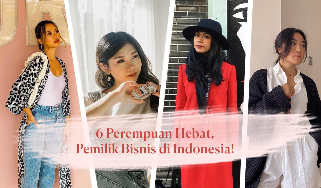 6 Perempuan Hebat, Pemilik Bisnis di Indonesia!