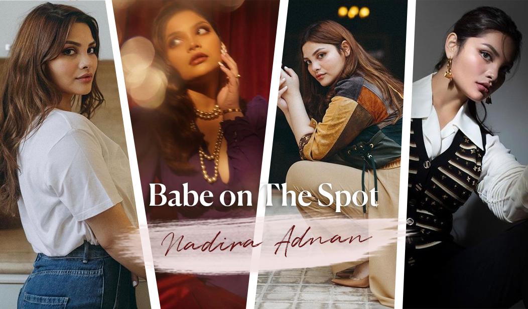 Babe on the Spot: Nadira Adnan