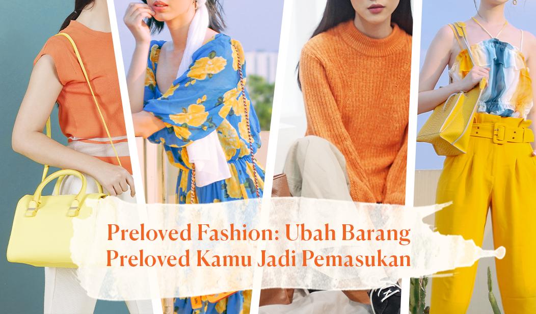 Preloved Fashion: Ubah Barang Preloved Kamu Jadi Pemasukan.