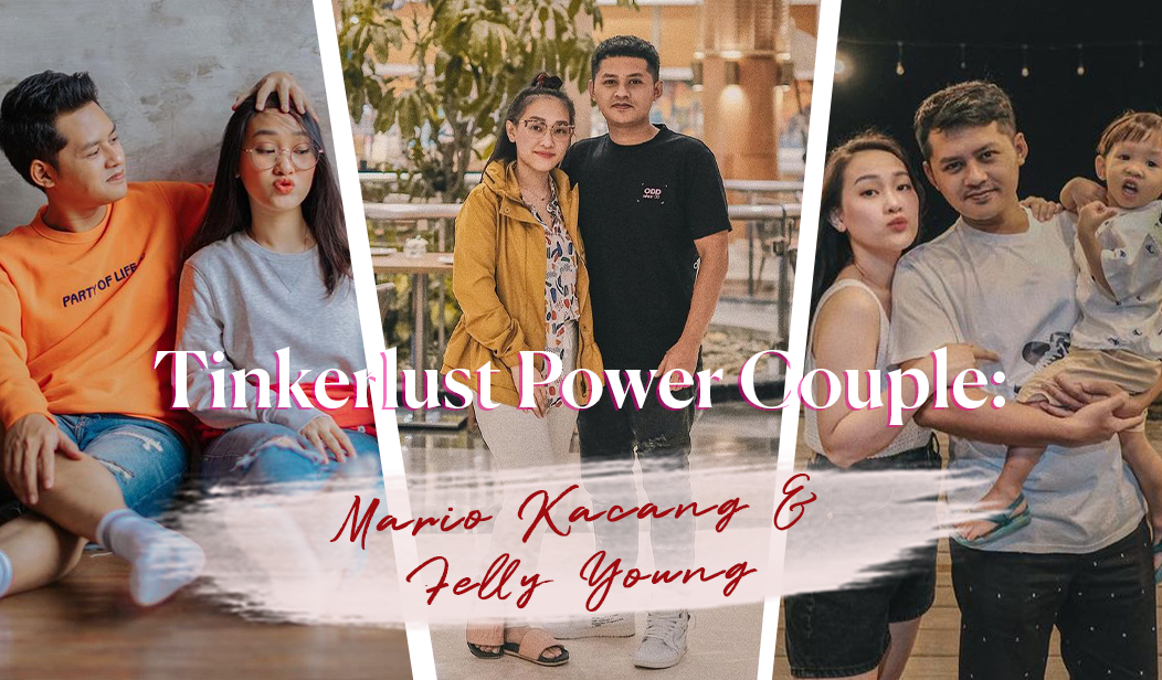 Tinkerlust Power Couple: Mario Kacang & Felly Young.